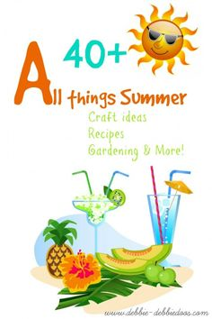 All things Summer - 40+ great summer ideas!