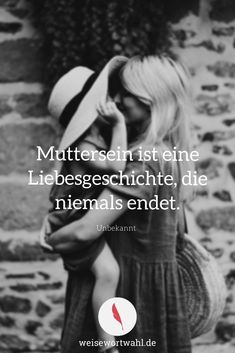 Motherhood is a love story that never ends. - Unknown - Quotes, W . - Motherhood is a love story that never ends. – Unknown – Quotes, wisdom and sayings – love, mo - New Baby Quotes, Mothers Day Quotes, Mom Quotes, Mothers Love, Family Quotes, Wisdom Quotes, Daughter Quotes, Music Quotes, Unknown Quotes