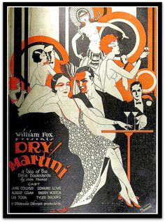 Poster for production of 'Dry directed by Harry d'Abbadie d'Arrast- based on novel by John Thomas, 'Dry Martini: A Gentleman Turns to Love' (published that depicts life in the Right Bank of Paris in the early Jazz Age + Zippertravel Poster Art, Retro Poster, Kunst Poster, Art Deco Posters, Posters Vintage, Vintage Prints, Vintage Art, Art Deco Illustration, Art Deco Stil