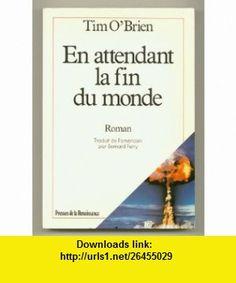 En Attendant la Fin du Monde [The Nuclear Age] Tim OBRIEN ,   ,  , ASIN: B001E8HJ9M , tutorials , pdf , ebook , torrent , downloads , rapidshare , filesonic , hotfile , megaupload , fileserve