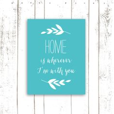 Home Quote Printable Home Sign Teal Print by MooseberryPrintables, $5.00