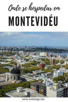 Onde se hospedar em Montevidéu: Dicas de bairros, hostels e hotéis para você ficar na capital uruguaia.