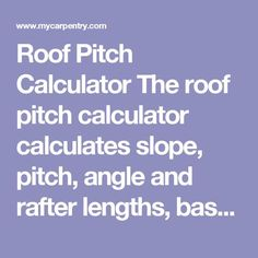 Roof Pitch Calculator - Calculates Pitch, Rafter Length, Angle and Slope Shed With Loft, House Plan With Loft, Calculate Roof Pitch, Ridge Beam, 10x10 Shed Plans, Diy Storage Shed Plans, Rise And Run, Calculator, How To Plan