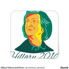 "Hillary Clinton 2016 President Democrat Retro Square Sticker. 2016 American elections retro square sticker with an illustration showing Democrat presidential candidate Hillary Clinton on isolated background with the words ""Hillary 2016"" done in retro style. #Hillary2016 #democrat #americanelections #elections #vote2016 #election2016"