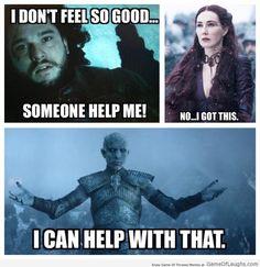 I hope one of them helps Jon Snow