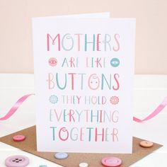 Mothers are like buttons...  Mothers day card. by JoanneHawker