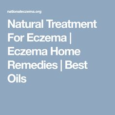 Natural Treatment For Eczema | Eczema Home Remedies | Best Oils #RemediesEczema #EczemaMoisturizer