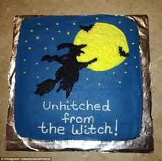 Not just women: 'Unhitched from the witch' one cake read which was iced with a picture of a witch flying into the starry night Friends Birthday Cake, Funny Birthday Cakes, Funny Cake, Birthday Cakes For Men, Divorce Party, Divorce Cakes, Witch Cake, Divorce Humor, Husband Humor