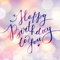 Happy Birthday Qoutes, Happy Birthday Hand Lettering, Birthday Greetings Quotes, Happy Birthday Wishes For A Friend, Birthday Wishes Flowers, Happy Birthday Wishes Images, Happy Birthday Girls, Happy Birthday Pictures, Birthday Blessings