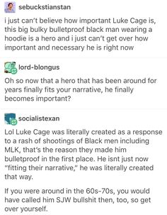 Mostly I just love the fact that Luke Cage is a pretty intimidating guy; he's about seven feet tall, built like a quarterback, but he's just about the most respectful, kind person in the MCU, except maybe Steve and Bruce.