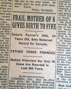 New York Times, May - Dionne quintuplets are born in Canada to a farmers wife. The largest baby weighed 3 lbs. The smallest weighed 2 lbs. They were born 2 months early. Canadian History, American History, Ontario, Multiple Births, Titanic History, Ab Work, O Canada, Headline News, Cecile