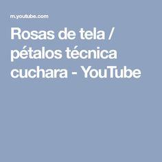 Rosas de tela / pétalos técnica cuchara - YouTube