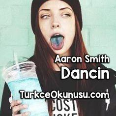 Aaron Smith – Dancin Türkçe Okunuşu  Yabancı Şarkı Okunuşları , Yabancı Şarkıların Kolay Okunuşu , şarkı ve okunuşlar #TurkceOkunusu #KolayOkunusu #SarkiOkunusu Aaron Smith, Artists, Artist