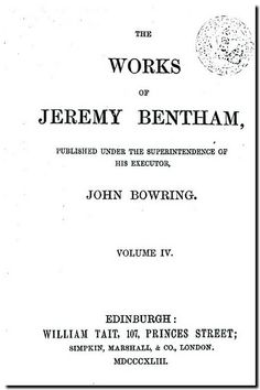 The works of Jeremy Bentham. -  Edinburgh : William Tait, 1843. Volume IV.