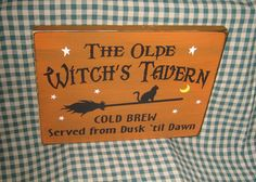 The olde Witch;s Tavern,    Sign measures 9  x 12 and is made from 3/4 pine. The surface and edges are base coated 3 times in the color of