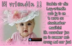 Afrikaanse Quotes, Goeie Nag, Goeie More, Strong Quotes, Friendship Quotes, Wallpaper Quotes, Crochet Hats, Blessings, Signs