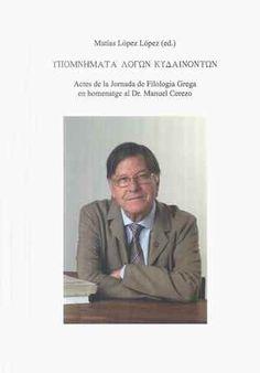 Jornada de Filologia Grega : homenatge al Dr. Manuel Cerezo / [Matías López López (ed.)] - [Lleida] : Arts Gràfiques de la Diputació de Lleida, 2011