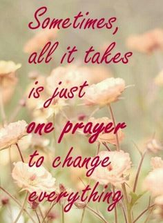 Like praying for not feeling anything anymore...praying to heal and forget, to pass the page and move forward.