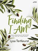 Finding I AM - Bible Study Book: How Jesus Fully Satisfies the Cry of Your Heart By: Lysa TerKeurst {Lifeway} Online Bible Study, Bible Study Group, Small Group Bible Studies, Psalm 23, Proverbs 31, Finding I Am, Finding Peace, Gospel Of John, I Am Statements