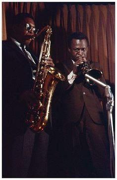 John Coltrane & Miles Davis. Incredible musicians. I studied them extensively with my jazz mentor. Even though I was a vocal jazz student, I learned a lot from these instrumental jazz greats.