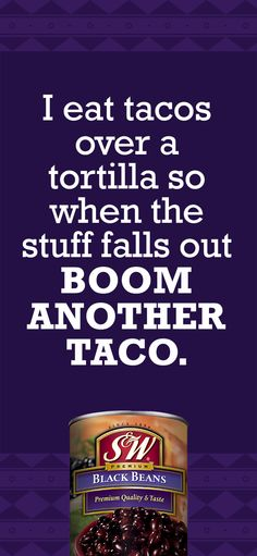 Funny little tip for taco night. Another great tip? Add beans for flavor and fiber. #taconight #sweeps #sweepstakes #contest #tacos #funny  Enter Sweeps: http://bit.ly/1YdlgAw