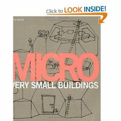 Micro: Very Small Buildings: Ruth Slavid: 9781856695947: Books - Amazon.ca $30
