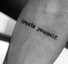 create yourself arm tattoo.