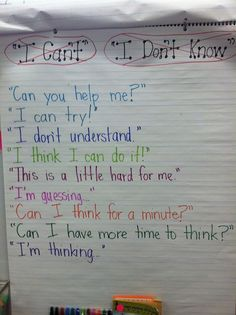 "Instead of ""I can't"" or ""I Don't Know"" or ""I don't get.."" (post by the meeting area for easy reference!)"