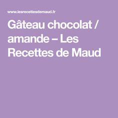 Gâteau chocolat / amande – Les Recettes de Maud