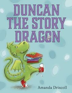 Duncan the Story Dragon by Amanda Driscoll, Click to Start Reading eBook, A charming story about the joys of reading that is perfect for fans of Dog Loves Books and Stellaluna