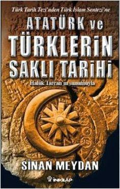 """Sinan Meydan """" Atatürk ve Türklerin Saklı Tarihi """" ePub ebook PDF ekitap indir - e-Babil Kütüphanesi"""