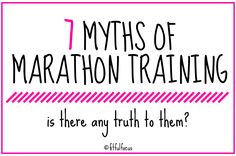 So you're training for a marathon and are a wee bit nervous about all horrors you've heard about the training process. Is there any truth to these myths? I'm laying…