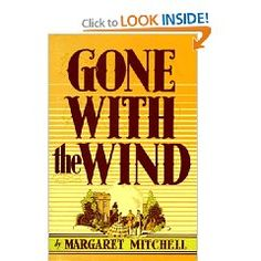 Gone With the Wind (a.k.a. my FAVORITE book of all time)