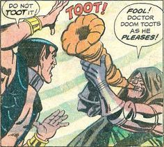Dr Doom toots as he pleases