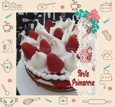 Dulces Perfectos: Receta con Frutillas: Torta Primavera