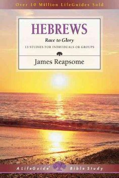 Hebrews: Race to Glory : 13 Studies for Individuals or Groups (Paperback)