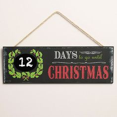 Even with the ABC Family's 25 Days of Christmas, it's easy to lose track. Keep a Christmas countdown with an adorable chalkboard sign from World Market./