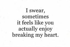 It appears that way. Sad Love Quotes, Words Quotes, Wise Words, Sayings, You Broke Me Quotes, Hurt Quotes, You Broke My Heart, My Heart Is Breaking, Relationship Quotes