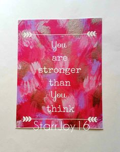 You are stronger than you think inspirational quote by StarrJoy16