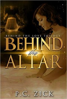 Behind the Altar: Behind the Love Trilogy - Kindle edition by P.C. Zick. Romance Kindle eBooks @ Amazon.com.