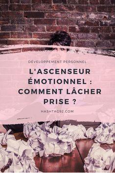 comment lâcher prise lorsque nos émotions jouent avec nos nerfs ? #lacherprise #ascenseuremotionnel #blog #developpementpersonnel #développementpersonnel