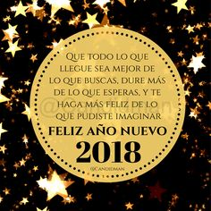 """#FelizAñoNuevo2018 """"Que todo lo que llegue sea mejor de lo que buscas, dure más de lo que esperas, y te haga más feliz de lo que pudiste imaginar"""". - @Candidman #Candidman #Frases #AñoNuevo #FelizAñoNuevo #Felicitacion #Instagram"""