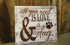 Wooden All you need is love and a dog by TheGreenGiftCompany