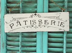 French Patisserie Wooden Sign Handmade Shabby Chic Distressed