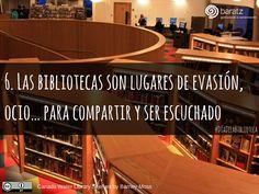 6. As bibliotecas são locais de escape, entretenimento ... para compartilhar e ser ouvido
