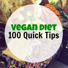 100 Quick Vegan Diet Tips | The Friendly Fig