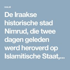 De Iraakse historische stad Nimrud, die twee dagen geleden werd heroverd op Islamitische Staat, is volledig verwoest. Volgens de BBC ligt een groot deel van de stad in puin. Veel standbeelden zijn vernield envaneen tempeltoren uit het oude Mesopotamië is bijna niks meer over.  Er verschenen eerder al beelden van IS-strijders die monumenten en gebouwen in de drieduizend jaar oude stad slopen. Maar nu IS isverdreven, wordt pas echt duidelijk welke schade de terreurgroep heeft aangericht