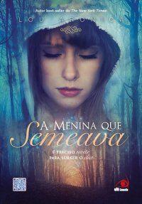 A Menina Que Semeava - Lou Aronica 28/07/2013