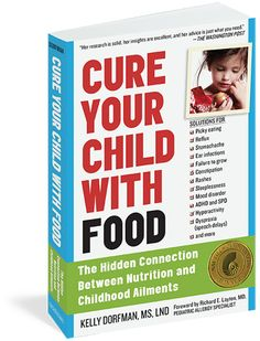 Cure Your Child With Food by Kelly Dorfman