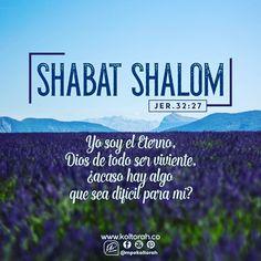 «Yo soy el Eterno, Dios de todo ser viviente, ¿acaso hay algo que sea difícil para mí?» (Jer.32:27)  Que el Todopoderoso Rey del universo te bendiga, obre en tu vida de manera maravillosa, dándote la fortaleza para enfrentar tus luchas y te permita ver los milagros que Él sabe hacer a favor de sus hijos fieles y obedientes. Que el Santo y Bendito te llene de paz, bienestar, salud y de mucho gozo.  ¡Shabat Shalom! 🕯🕯🍾🍷🥖🥖✌🏼